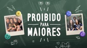 """""""Proibido Para Maiores - A série"""" (2018), criada e dirigida por Felipe Iesbick."""