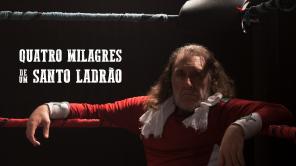 """""""Quatro Milagres de um Santo Ladrão"""" (2016), criada por Alan Mendonça Furtado e co-dirigida com Felipe Iesbick."""